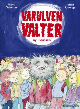 Varulven Valter - ny i klassen av Måns Gahrton