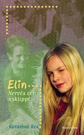 Elin - Nervös och nyklippt av Katarina Ros