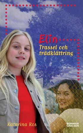 Elin - Trassel och trädklättring av Katarina Ros