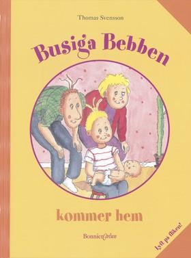 Busiga Bebben kommer hem (Lyft på fliken) av Thomas Svensson
