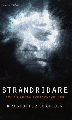 E-bok Strandridare : och 13 andra skräcknoveller av Kristoffer Leandoer