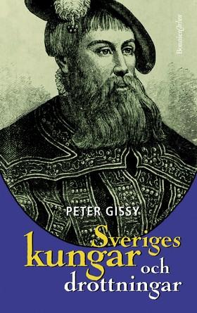 Sveriges kungar och drottningar av Peter Gissy