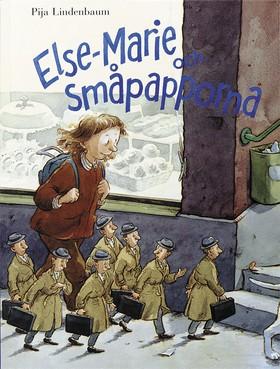 Else-Marie och småpapporna av Pija Lindenbaum