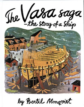 The Vasa Saga - the story of a Ship av Bertil Almqvist