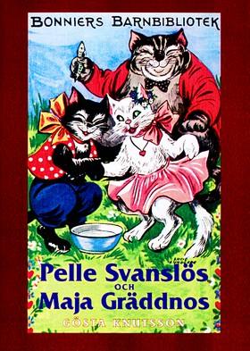 Pelle Svanslös och Maja Gräddnos av Gösta Knutsson