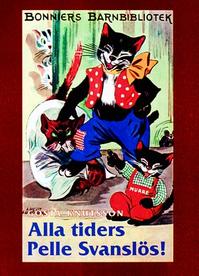 Alla tiders Pelle Svanslös! av Gösta Knutsson