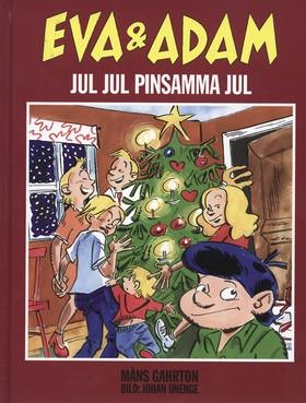 Eva & Adam 5: Jul, jul, pinsamma jul av Måns Gahrton