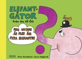 Fem myror är fler än fyra elefanter, Elefantgåtor från A - Ö