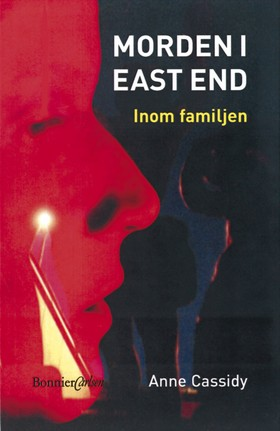 Morden i East End: Inom familjen av Anne Cassidy