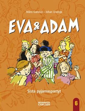 Eva och Adam. Sista pyjamaspartyt av Måns Gahrton