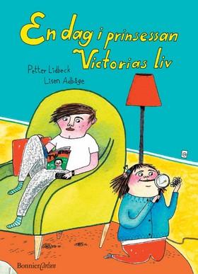 En dag i prinsessan Victorias liv av Petter Lidbeck