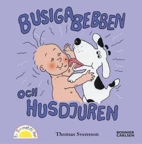 Busiga Bebben och husdjuren av Thomas Svensson
