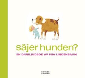 Säjer hunden? : en djurljudbok av Pija Lindenbaum av Pija Lindenbaum