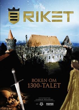 Riket : boken om 1300-talet av Gudrun Wessnert