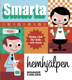 Smarta hemhjälpen : goda råd för kök och hem av  Redaktionen