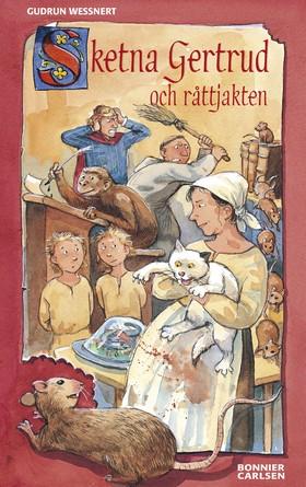 Sketna Gertrud och råttjakten av Gudrun Wessnert