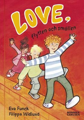 Love, flytten och smällen av Eva Funck