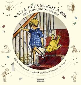 Nalle Puhs magiska bok med förvandlingsbilder av A.A. Milne