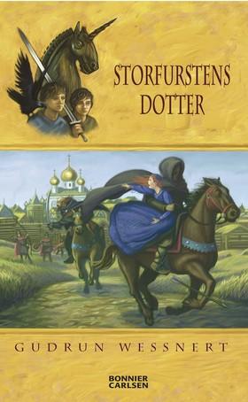 Storfurstens dotter : en riddarberättelse av Gudrun Wessnert