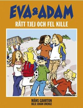 Eva & Adam : rätt tjej och fel kille av Måns Gahrton