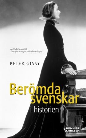 Berömda svenskar i historien av Peter Gissy