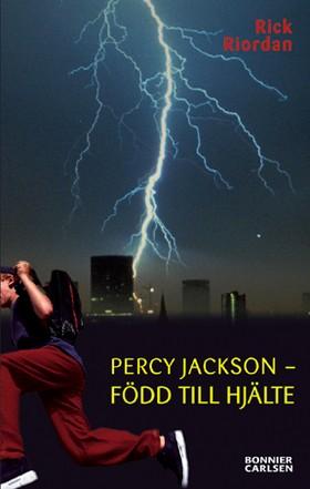 Percy Jackson - född till hjälte av Rick Riordan