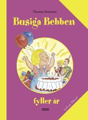 Busiga Bebben fyller år av Thomas Svensson