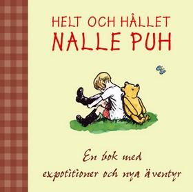 Helt och hållet Nalle Puh : en bok för expotitioner och nya äventyr av A. A. Milne
