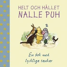 Helt och hållet Nalle Puh, en bok med lyckliga tankar
