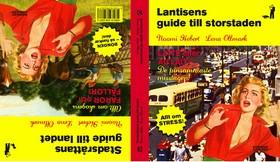 Lantisens guide till storstaden ; Stadsråttans guide till landet av Noomi Hebert