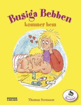 Busiga bebben kommer hem! av Thomas Svensson