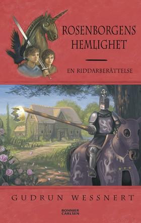 Rosenborgens hemlighet : en riddarberättelse av Gudrun Wessnert