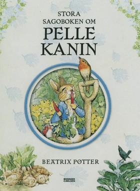 Stora sagoboken om Pelle Kanin av Beatrix Potter