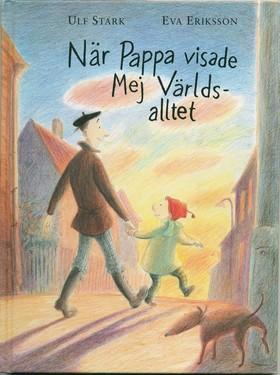 När pappa visade mej världsalltet av Ulf Stark