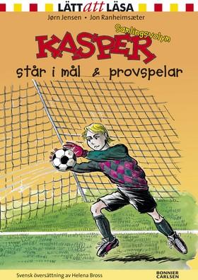 Kasper står i mål & Kasper provspelar