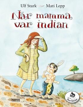 När mamma var indian av Ulf Stark