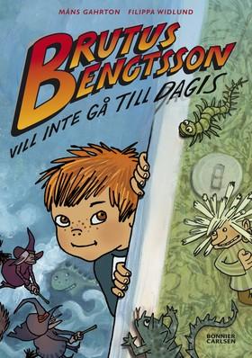 Brutus Bengtsson vill inte gå till dagis av Måns Gahrton