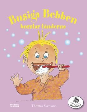 Busiga Bebben borstar tänderna av Thomas Svensson