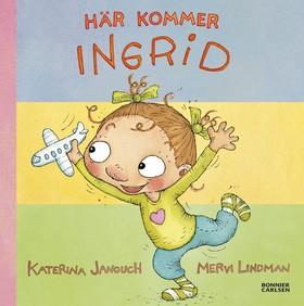 Här kommer Ingrid! (samlingsvolym) av Katerina Janouch