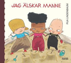 E-bok Jag älskar Manne av Pija Lindenbaum