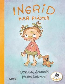 Ingrid har plåster av Katerina Janouch
