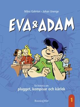 E-bok Eva & Adam. En historia om plugget, kompisar och kärlek av Måns Gahrton