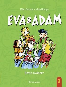 E-bok Eva & Adam. Bästa ovänner av Måns Gahrton