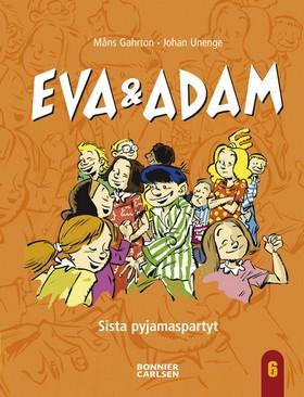 E-bok Eva & Adam 6: Sista pyjamaspartyt av Måns Gahrton