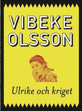 E-bok Ulrike och kriget av Vibeke Olsson