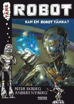 E-bok Tänk Robot : kan en robot tänka? av Peter Ekberg