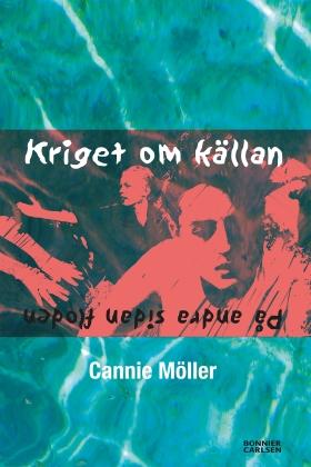 E-bok Kriget om källan av Cannie Möller