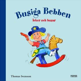 Busiga Bebben leker och busar av Thomas Svensson