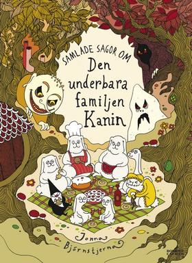Samlade sagor om den underbara familjen Kanin