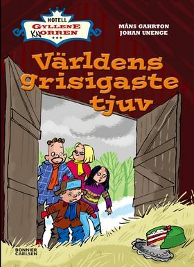E-bok Världens grisigaste tjuv av Måns Gahrton